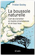 la boussole naturelle ; l'art de s'orienter en toutes circonstances et en tous lieux