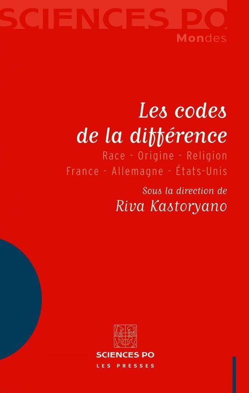 Les codes de la différence ; race-origine-religion France-Allemagne-Etats-Unis