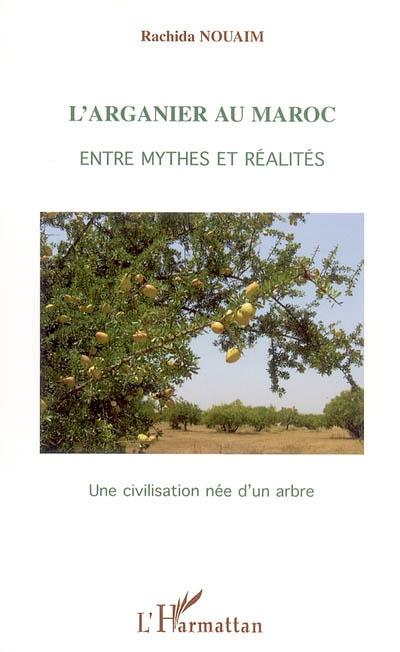 Arganier Au Maroc Entre Mythes Et Realites