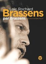 Brassens par Brassens (nouvelle édition en semi-poche)  - Loïc ROCHARD - Jean-Paul Liegeois