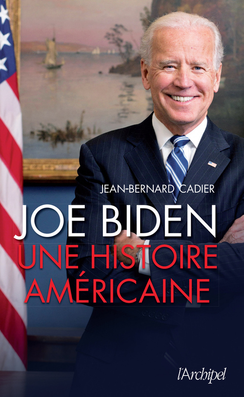 Joe Biden, une histoire américaine