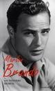 MARLON BRANDO (1924-2004)  -  LES DERNIERS SECRETS