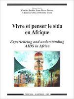 Vivre et penser le sida en Afrique  - Moriba TOURÉ - Jean-Pïerre Dozon - Charles Becker - Christine Obbo