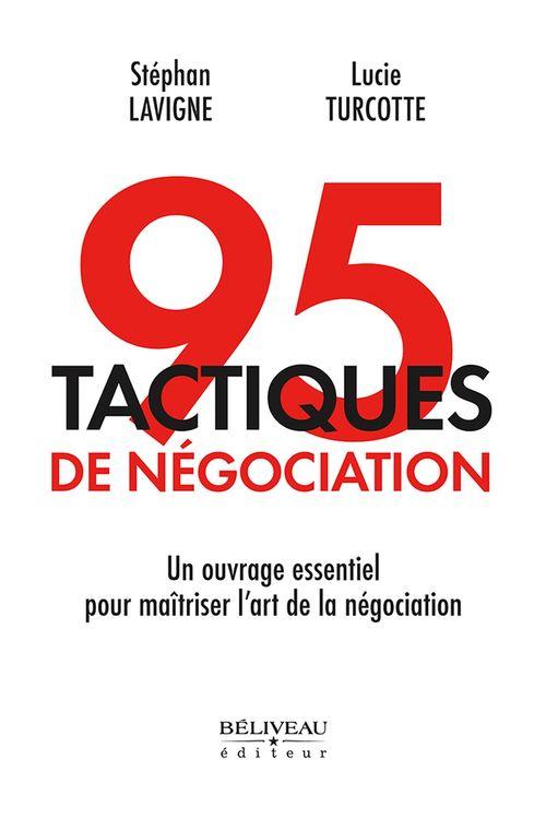 95 tactiques de négociation ; un ouvrage essentiel pour maîtriser l'art de la négociation