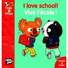 OOPS ET OHLALA  -  I LOVE SCHOOL  -  VIVE L'ECOLE !