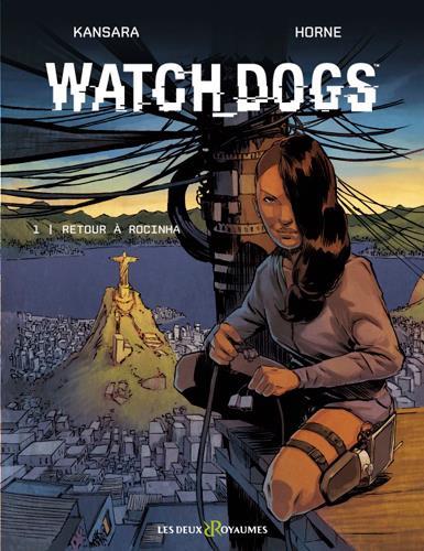 Watch dogs t.1 ; retour à Rocinha