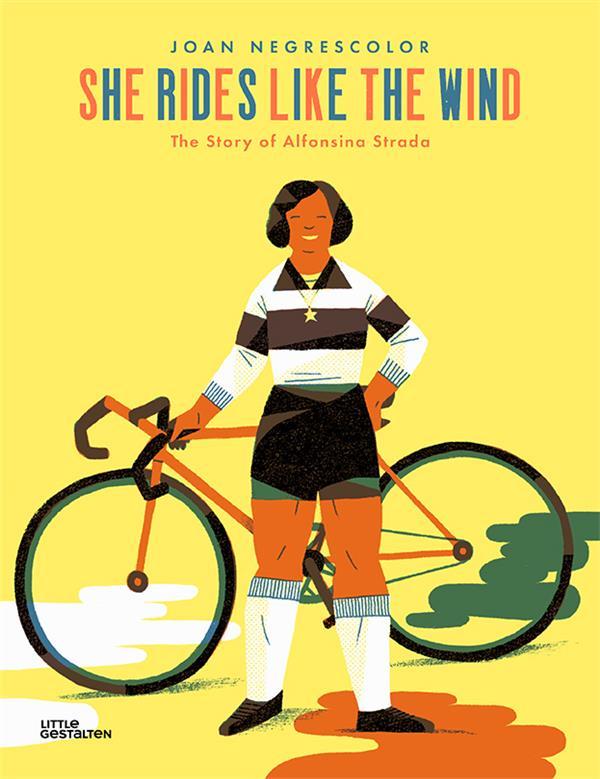 She rides like the wind ; the story of Alfonsina Strada