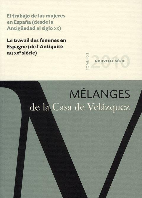 Revue melanges n.40/2 ; le travail des femmes en espagne (de l'antiquite au xixe siecle)