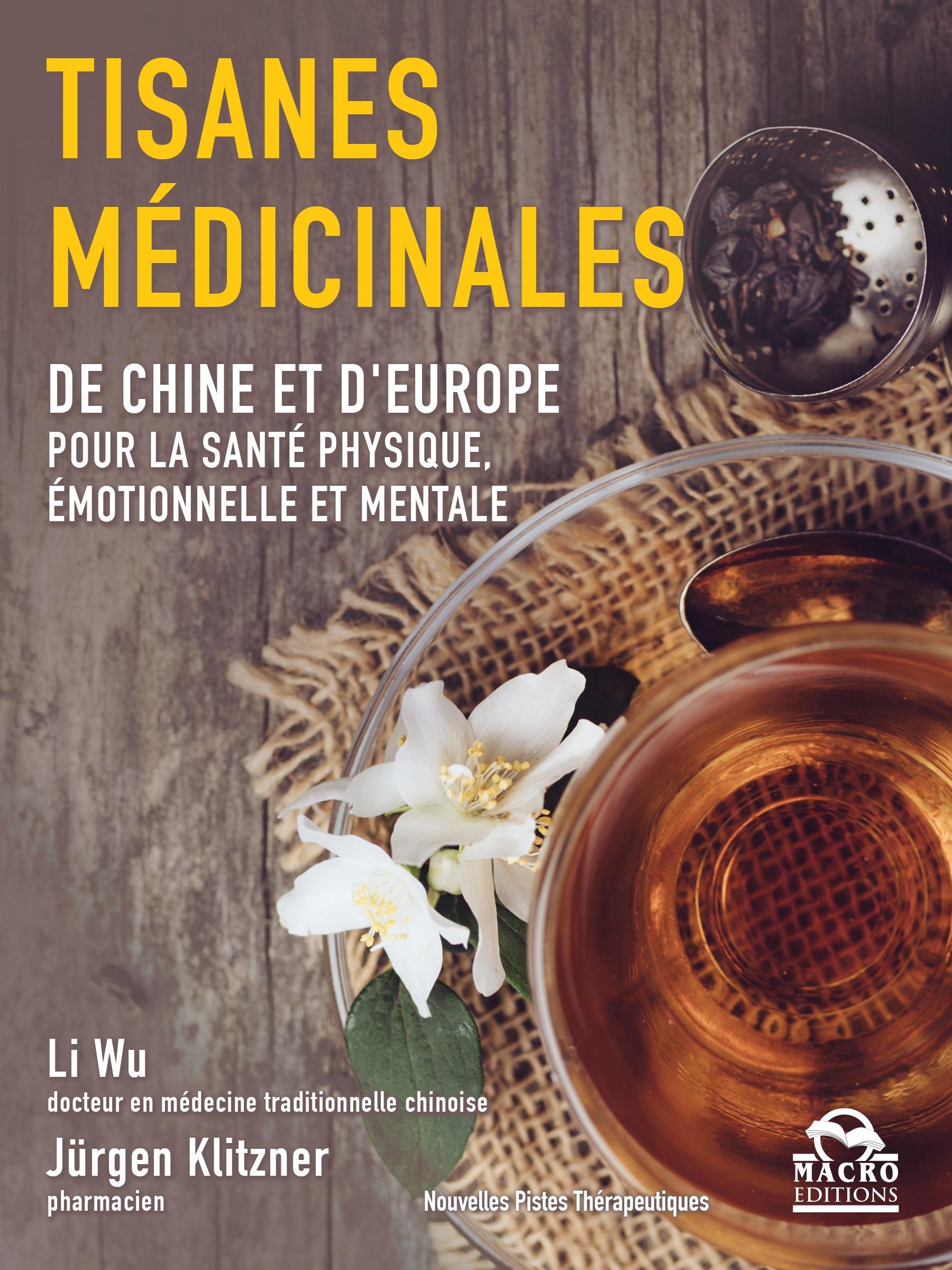 Les tisanes médicinales; de Chine et d'Europe pour la santé physique, émotionnelle et mentale