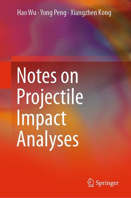 Notes on Projectile Impact Analyses  - Yong Peng  - Xiangzhen Kong  - Hao Wu