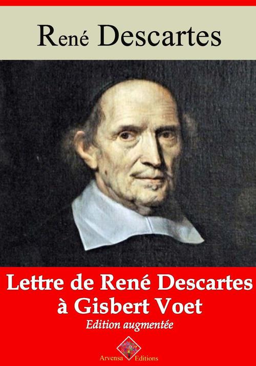 Lettre de René Descartes à Gisbert Voet - suivi d'annexes