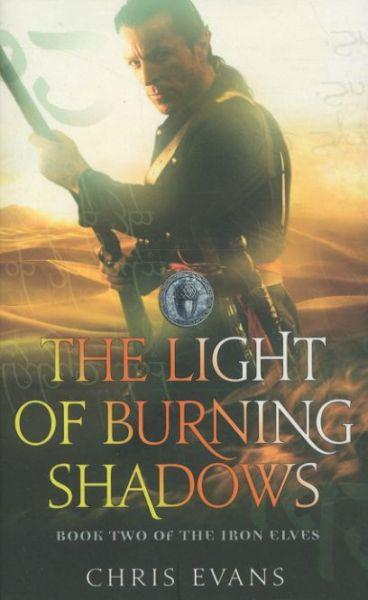 The Light of Burning Shadows ; The Iron Elves: Book 2