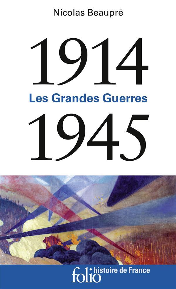 Les Grandes Guerres ; 1914-1945