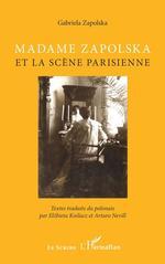 Madame zapolska et la scene parisienne  - Gabriela Zapolska