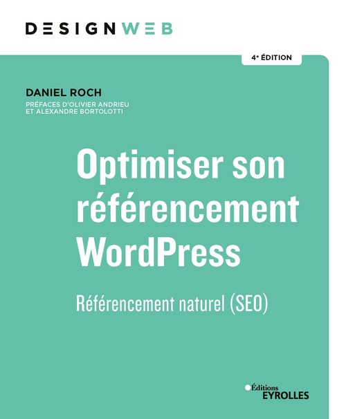 Optimiser son referencement wordpress - referencement naturel (seo). prefaces d'olivier andrieu et a
