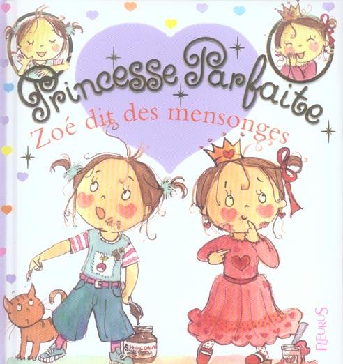 Princesse Parfaite T.5 ; Zoe Dit Des Mensonges