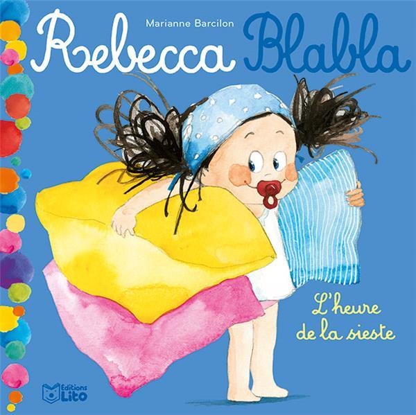 Rebecca blabla ; l'heure de la sieste