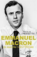 Emmanuel Macron, En Marche Vers L'Elysee