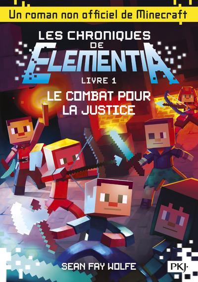 LES CHRONIQUES DE ELEMENTIA T.1  -  LE COMBAT POUR LA JUSTICE