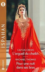 Vente Livre Numérique : L'orgueil du cheikh - Pour une nuit dans ses bras  - Rachael Thomas - Caitlin Crews