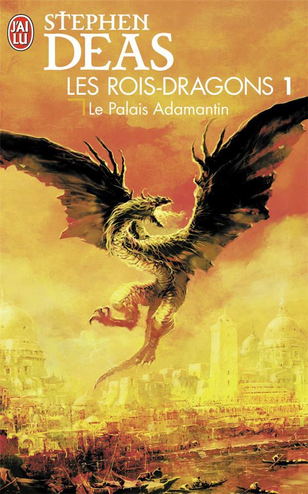 Les rois-dragons t.1 ; le palais adamantin