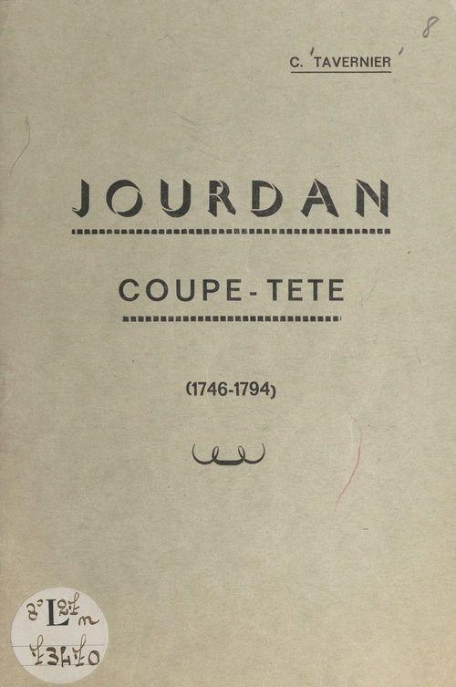 Jourdan Coupe-tête, 1746-1794  - C. Tavernier
