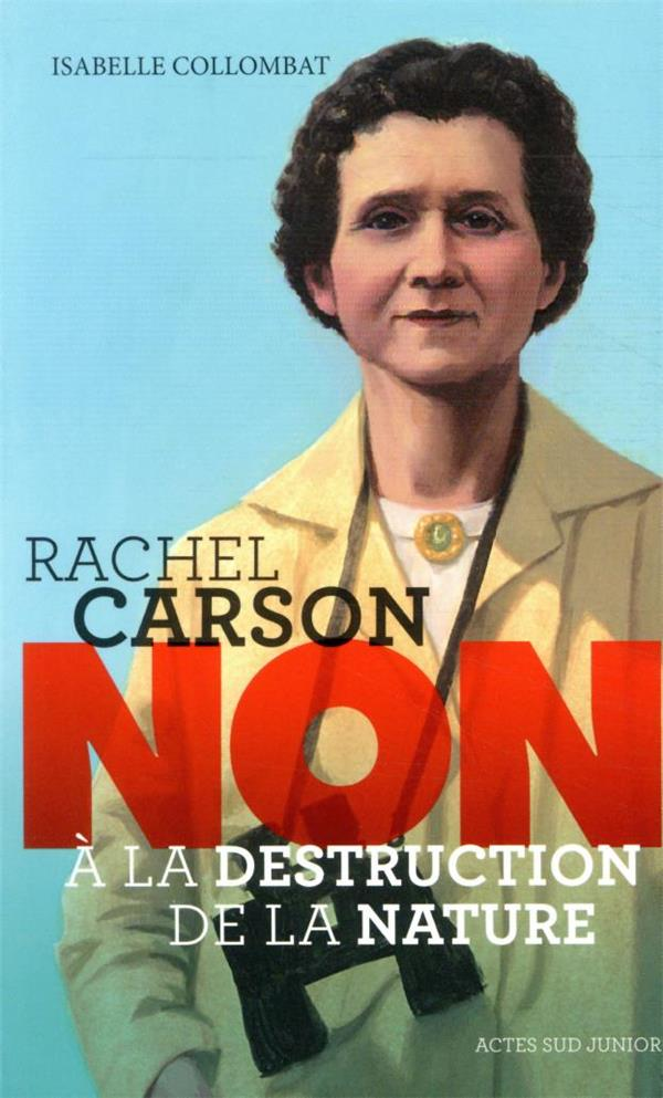 RACHEL CARSON : NON A LA DESTRUCTION DE LA NATURE