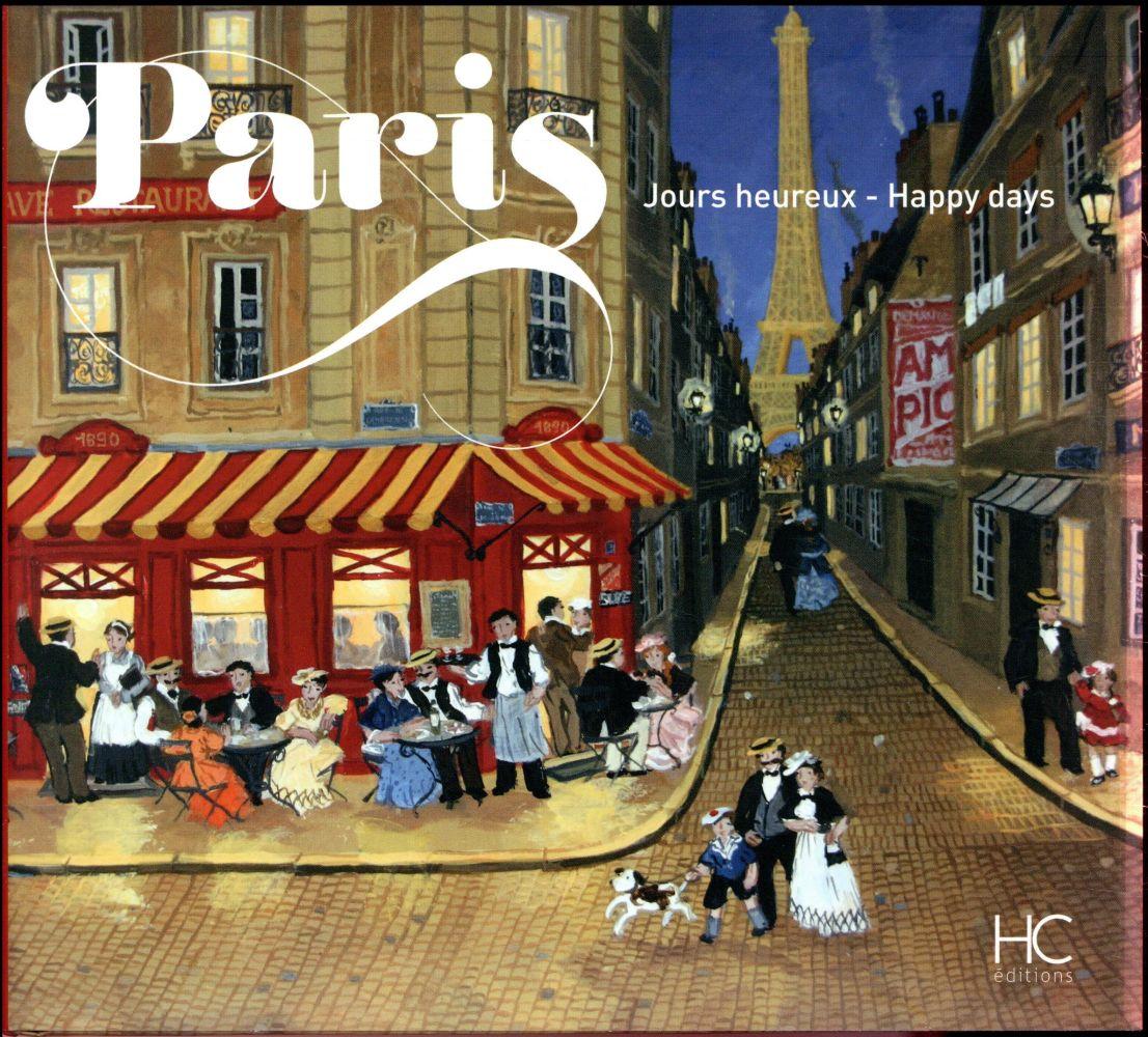 Paris ; jours heureux ; happy days
