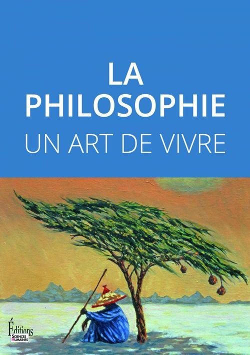 La philosophie ; un art de vivre