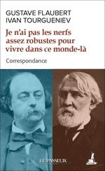 Vente Livre Numérique : Je n'ai pas les nerfs assez robustes pour vivre dans ce monde-là - Correspondance  - Flaubert Gustave - Ivan Tourgueniev