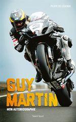 Vente Livre Numérique : Guy Martin : Mon autobiographie  - Guy Martin