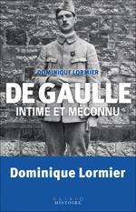 Vente Livre Numérique : De Gaulle intime et méconnu  - Dominique LORMIER