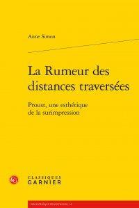 La rumeur des distances traversées ; Proust, une esthétique de la surimpression