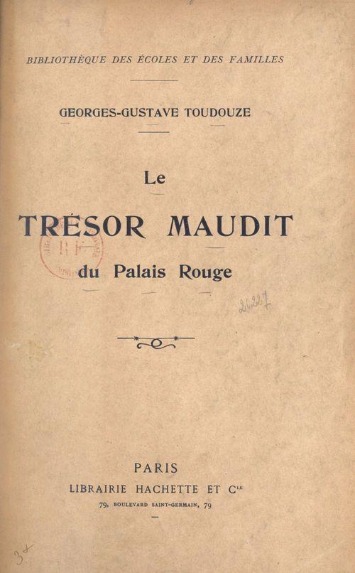Le trésor maudit du Palais Rouge (1800)  - Georges Gustave-Toudouze