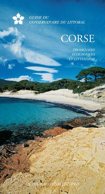 Corse ; promenades écologiques et littéraires ; guide du conservatoire du littoral