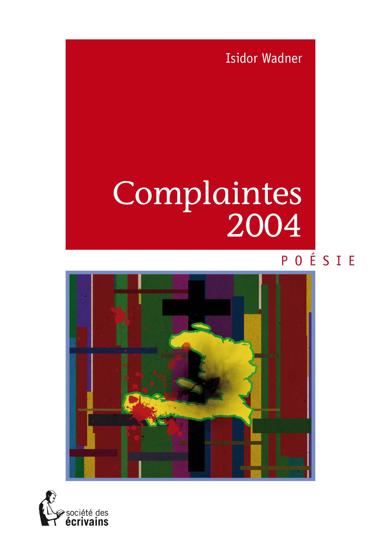 Complaintes 2004