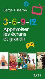 Vente EBooks : 3-6-9-12 Apprivoiser les écrans et grandir  - Serge Tisseron