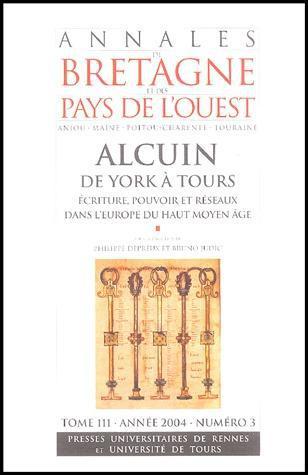 Alcuin de York à Tours, écriture, pouvoir et réseaux dans l'Europe du haut moyen âge