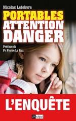 Portables : attention danger