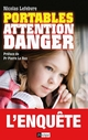 Portables : attention danger  - Nicolas Lefebvre