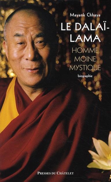 Le Dalaï-lama ; homme, moine, mystique