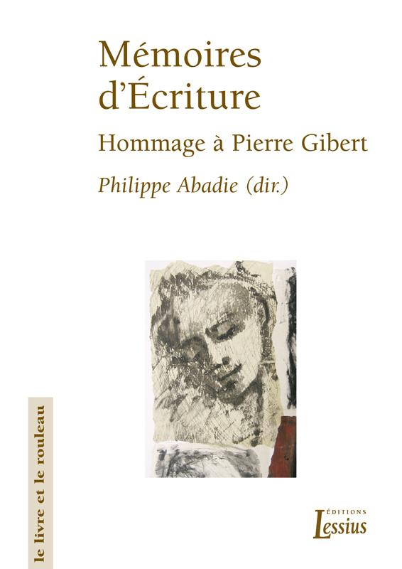Mémoires d'écriture ; hommage à Pierre Gibert