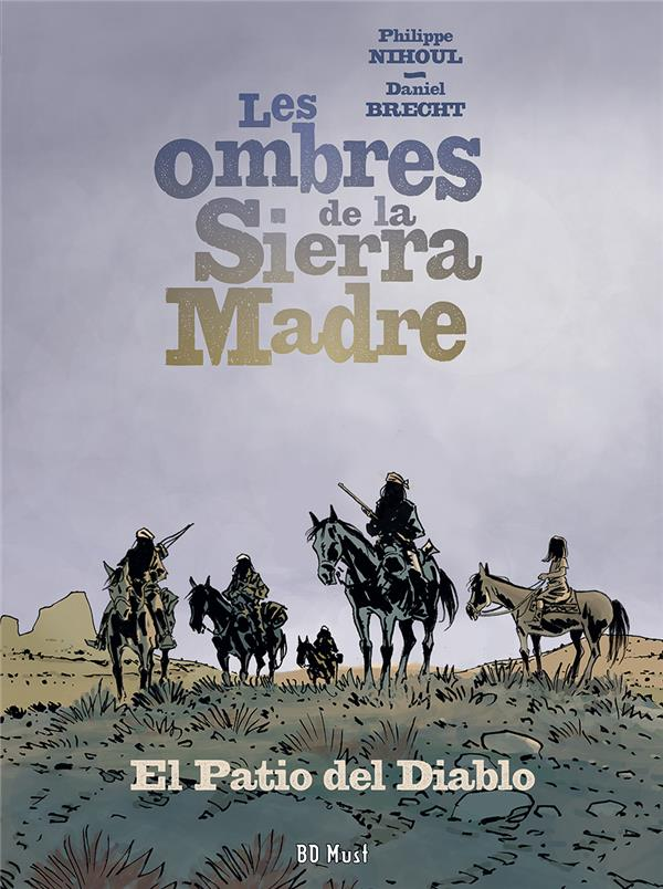 Les ombres de la Sierra Madre t.2 ; el patio del diablo