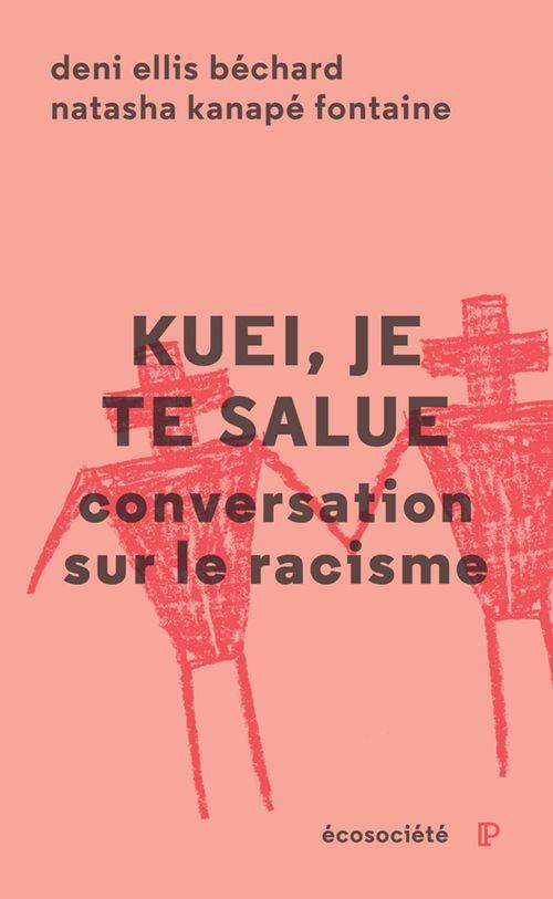 Kuei, je te salue ; conversation sur le racisme