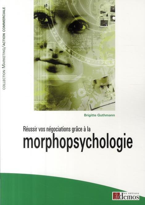 Reussir Vos Negociations Grace A La Morphologie