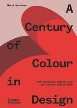 A century of colour in design 250 innovative objects and the stories behind them