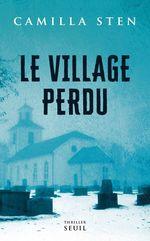 Le Village perdu  - Camilla Sten