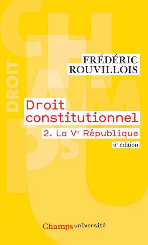 Droit constitutionnel t.2 ; la Ve République (6e édition)