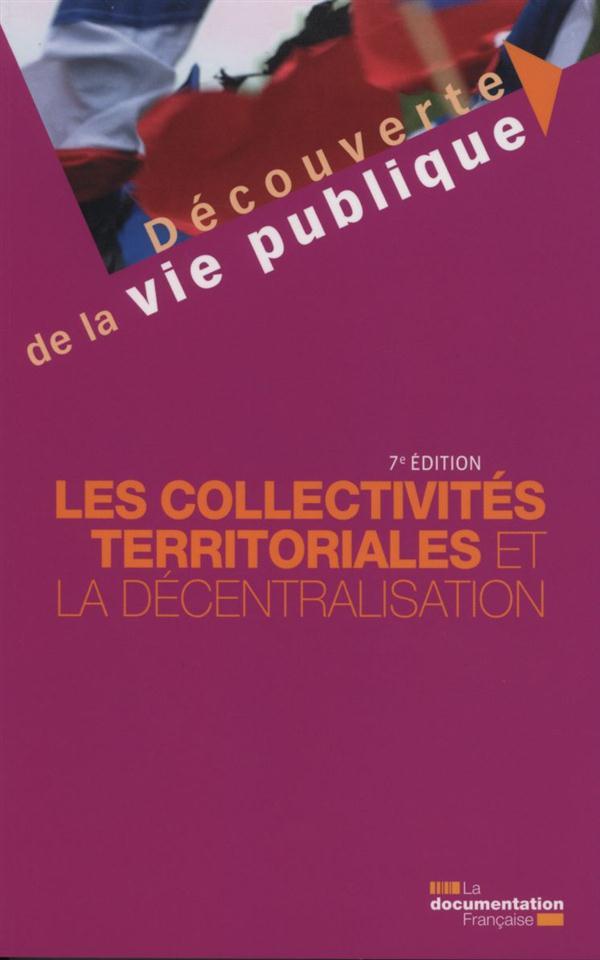 Les collectivités territoriales et la décentralisation (7e édition)