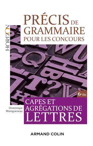 Précis de grammaire pour les concours ; Capes et agrégations de Lettres (6e édition)